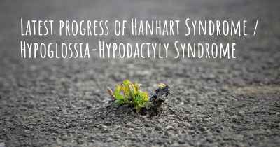 Latest progress of Hanhart Syndrome / Hypoglossia-Hypodactyly Syndrome
