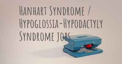Hanhart Syndrome / Hypoglossia-Hypodactyly Syndrome jobs