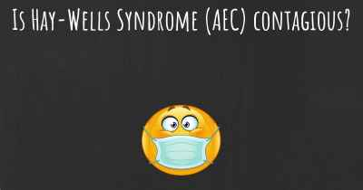 Is Hay-Wells Syndrome (AEC) contagious?
