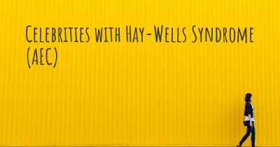 Celebrities with Hay-Wells Syndrome (AEC)
