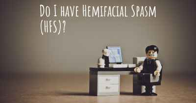 Do I have Hemifacial Spasm (HFS)?