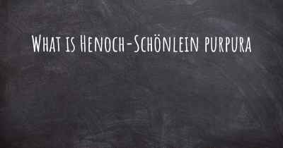 What is Henoch-Schönlein purpura