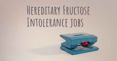 Hereditary Fructose Intolerance jobs