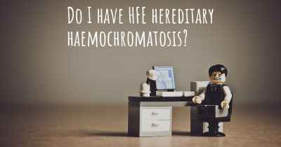 Do I have HFE hereditary haemochromatosis?