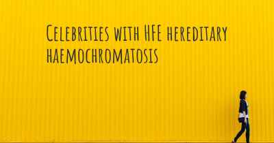 Celebrities with HFE hereditary haemochromatosis