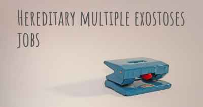 Hereditary multiple exostoses jobs