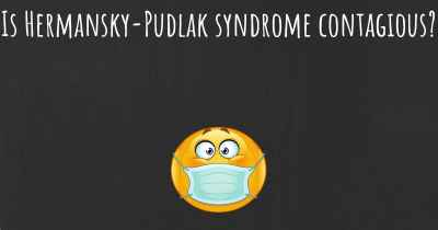 Is Hermansky-Pudlak syndrome contagious?