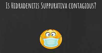 Is Hidradenitis Suppurativa contagious?