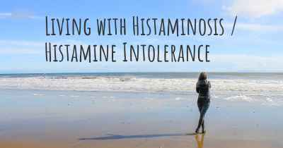 Living with Histaminosis / Histamine Intolerance
