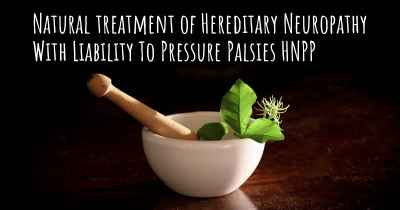 Natural treatment of Hereditary Neuropathy With Liability To Pressure Palsies HNPP