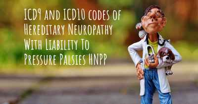 ICD9 and ICD10 codes of Hereditary Neuropathy With Liability To Pressure Palsies HNPP