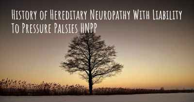 History of Hereditary Neuropathy With Liability To Pressure Palsies HNPP
