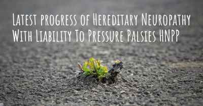 Latest progress of Hereditary Neuropathy With Liability To Pressure Palsies HNPP