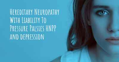 Hereditary Neuropathy With Liability To Pressure Palsies HNPP and depression