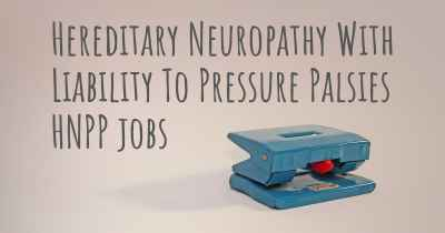 Hereditary Neuropathy With Liability To Pressure Palsies HNPP jobs