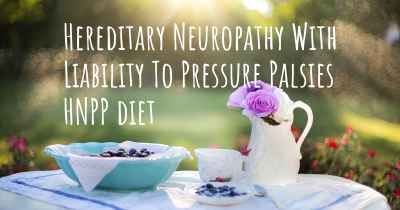 Hereditary Neuropathy With Liability To Pressure Palsies HNPP diet