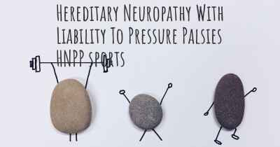 Hereditary Neuropathy With Liability To Pressure Palsies HNPP sports