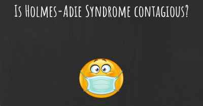 Is Holmes-Adie Syndrome contagious?