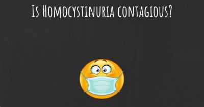 Is Homocystinuria contagious?