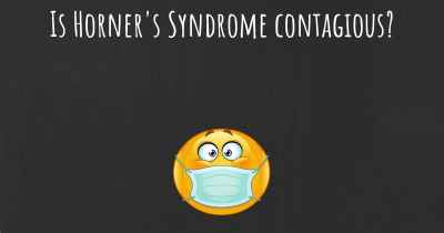 Is Horner's Syndrome contagious?