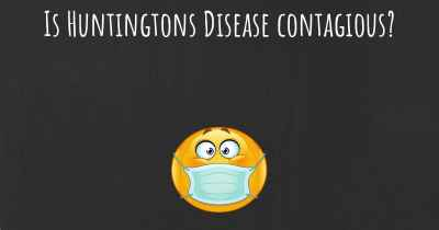 Is Huntingtons Disease contagious?