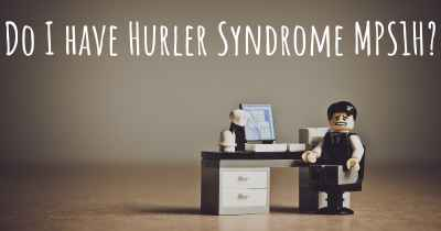 Do I have Hurler Syndrome MPS1H?