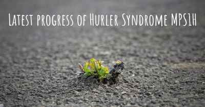 Latest progress of Hurler Syndrome MPS1H