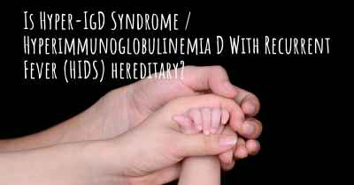 Is Hyper-IgD Syndrome / Hyperimmunoglobulinemia D With Recurrent Fever (HIDS) hereditary?