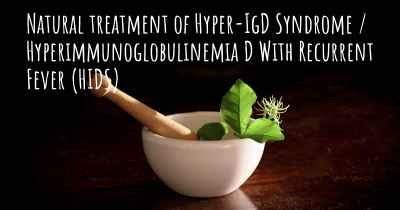 Natural treatment of Hyper-IgD Syndrome / Hyperimmunoglobulinemia D With Recurrent Fever (HIDS)