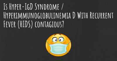 Is Hyper-IgD Syndrome / Hyperimmunoglobulinemia D With Recurrent Fever (HIDS) contagious?