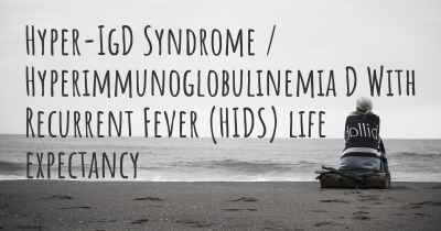 Hyper-IgD Syndrome / Hyperimmunoglobulinemia D With Recurrent Fever (HIDS) life expectancy