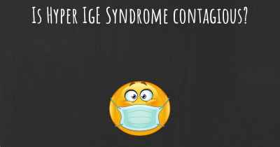 Is Hyper IgE Syndrome contagious?