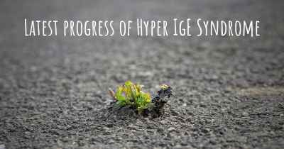 Latest progress of Hyper IgE Syndrome