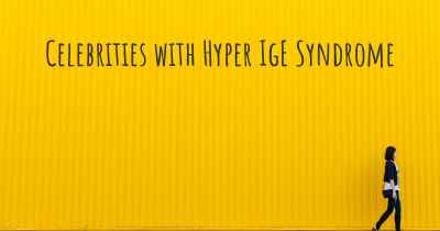 Celebrities with Hyper IgE Syndrome