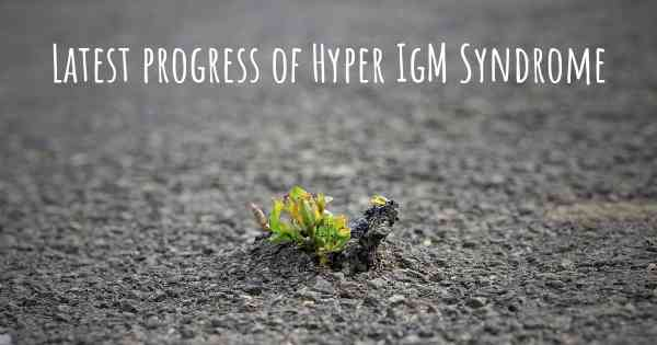 Latest progress of Hyper IgM Syndrome