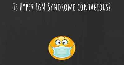 Is Hyper IgM Syndrome contagious?