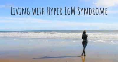 Living with Hyper IgM Syndrome