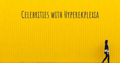 Celebrities with Hyperekplexia