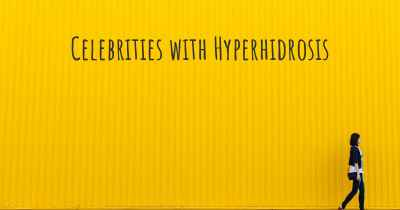 Celebrities with Hyperhidrosis