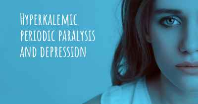 Hyperkalemic periodic paralysis and depression