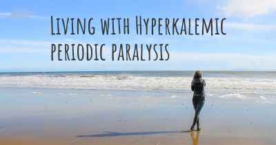 Living with Hyperkalemic periodic paralysis