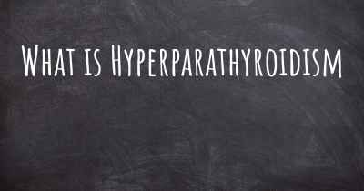 What is Hyperparathyroidism