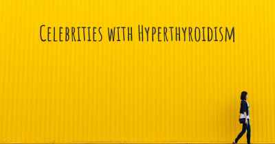 Celebrities with Hyperthyroidism