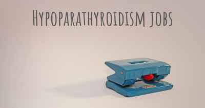 Hypoparathyroidism jobs