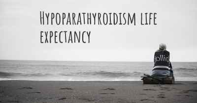 Hypoparathyroidism life expectancy