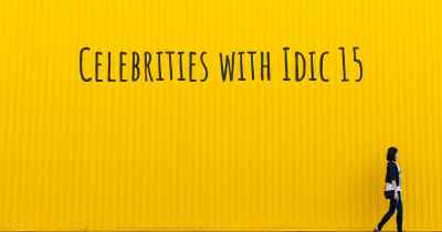 Celebrities with Idic 15