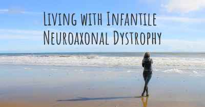 Living with Infantile Neuroaxonal Dystrophy