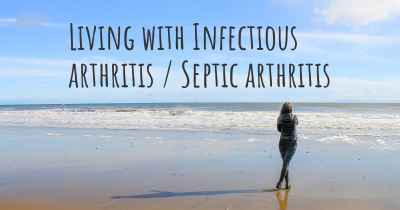 Living with Infectious arthritis / Septic arthritis