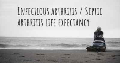 Infectious arthritis / Septic arthritis life expectancy
