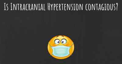 Is Intracranial Hypertension contagious?